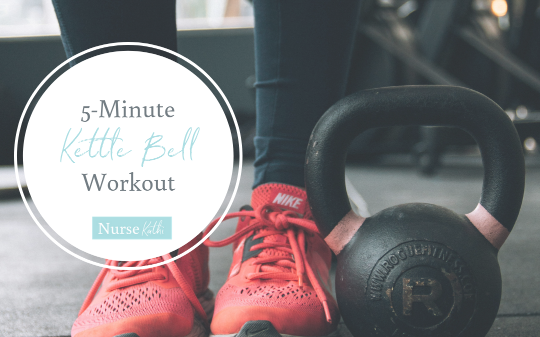 Favorite 5-Minute Kettle Bell Workout