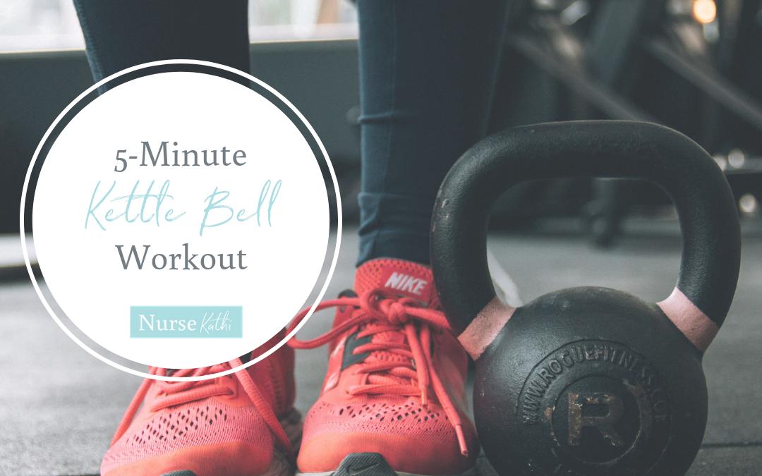 Favorite 5-Minute Kettle Bell Workout