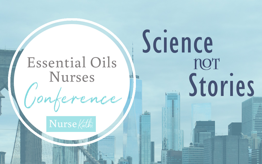 Essential Oil Nurses Conference: Science Not Stories