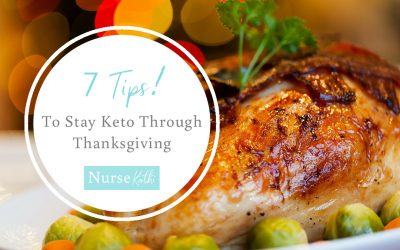 7 Tips to Stay Keto Through Thanksgiving
