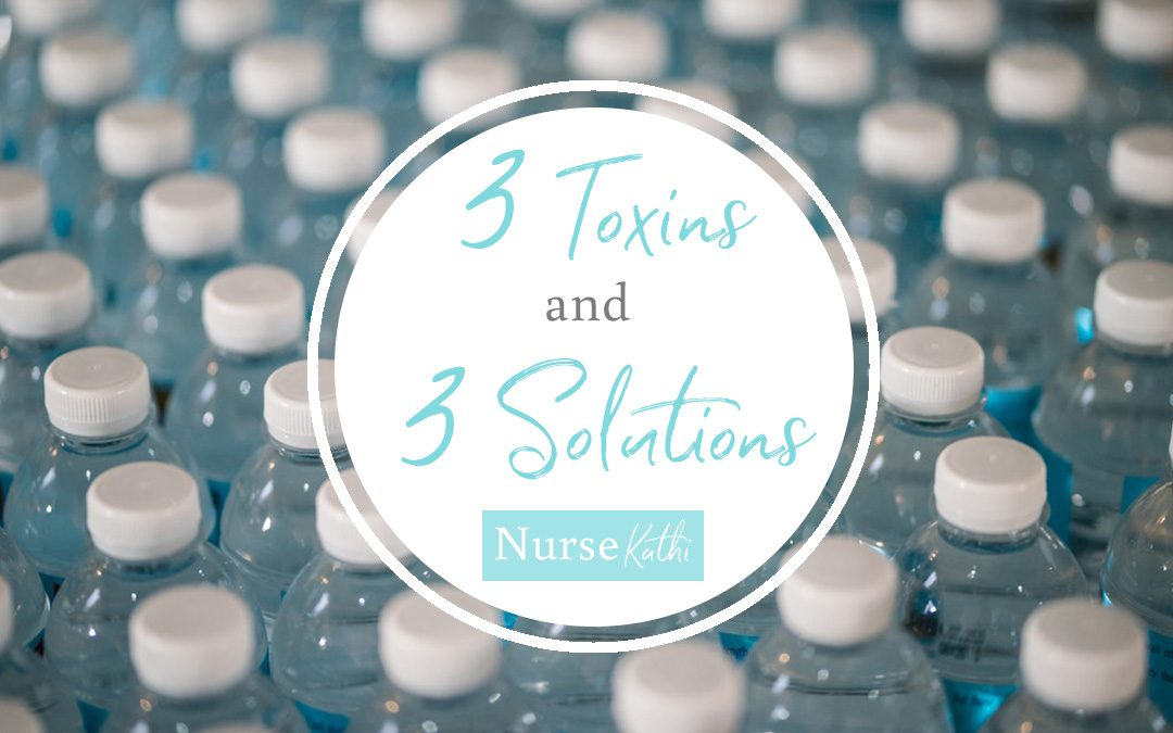 3 Toxins and 3 Solutions