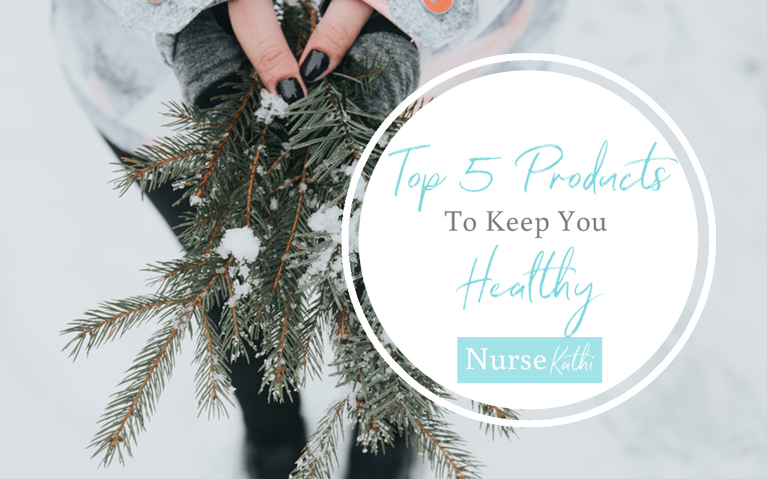 Top 5 Products To Keep You Healthy!