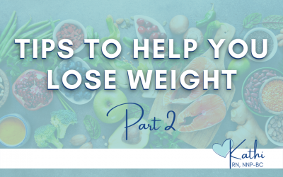 Tips to Help You Lose Weight Part Two