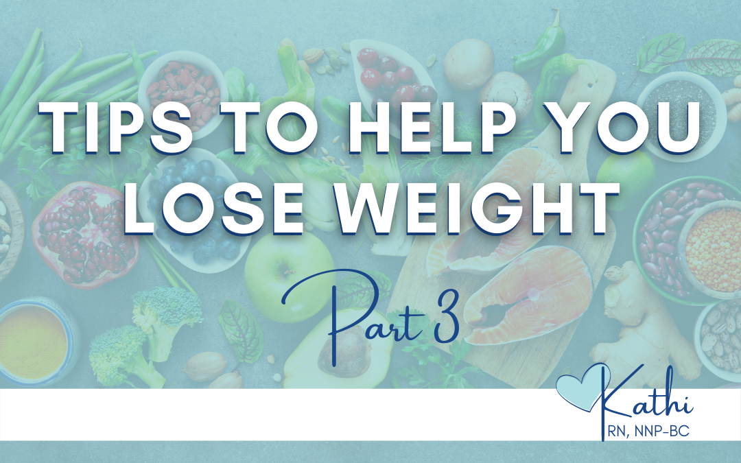 Tips to Help You Lose Weight Part Three
