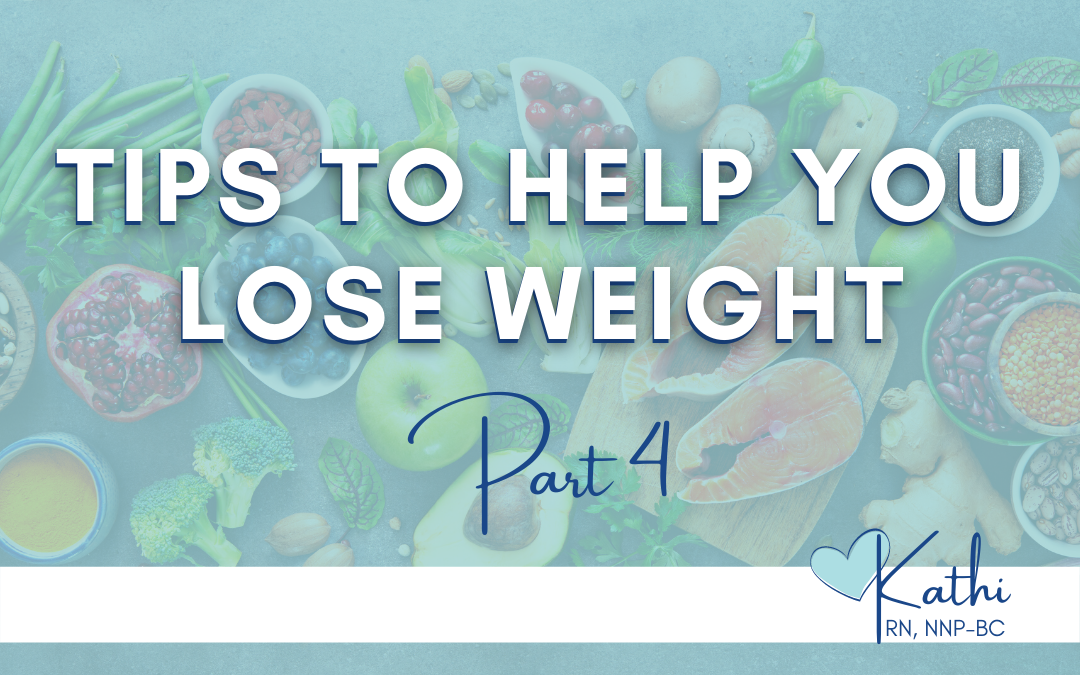 Tips to Help You Lose Weight Part Four